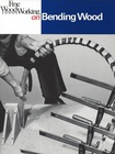 Woodworkers Guide to Bending Wood
